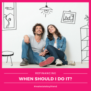What is Refinancing and When Should I Do It?
