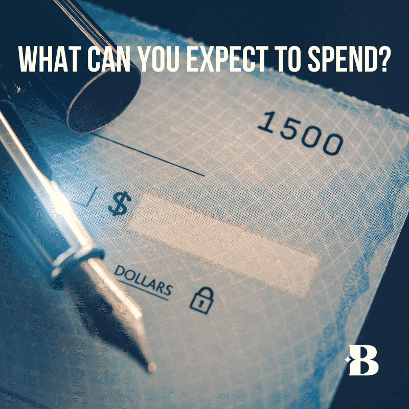 What Can You Expect to Spend?